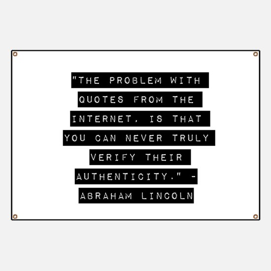 Abraham Lincoln Internet Quote Banners Signs Vinyl Banners