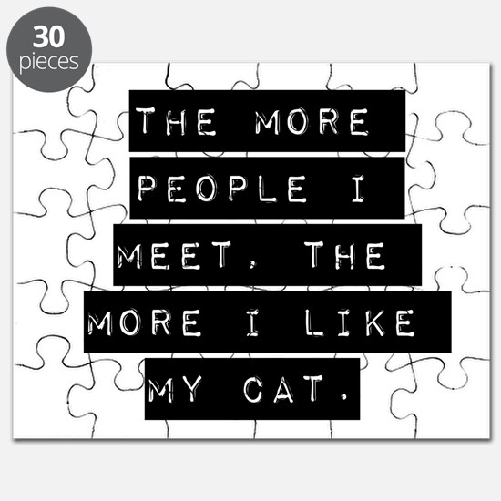 The More People I Meet - Cat Puzzle