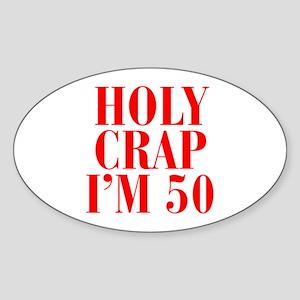 Holy crap Im 50 Sticker
