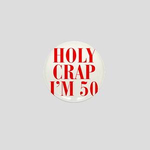 Holy crap Im 50 Mini Button