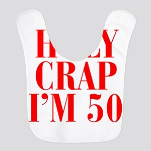 Holy crap Im 50 Bib