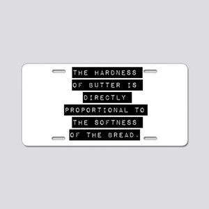 The Hardness Of Butter Aluminum License Plate