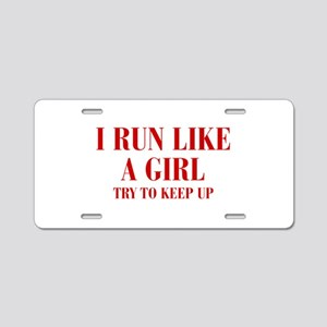 I-run-like-a-girl bod Aluminum License Plate