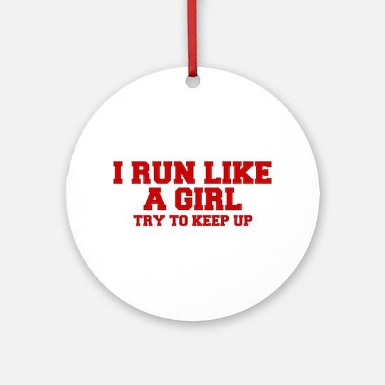 I-run-like-a-girl-FRESH Ornament (Round)