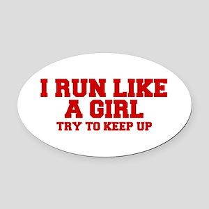 I-run-like-a-girl-FRESH Oval Car Magnet