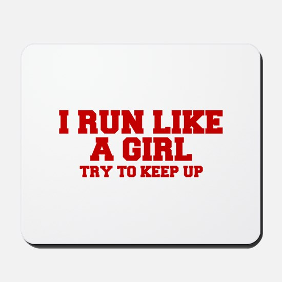 I-run-like-a-girl-FRESH Mousepad