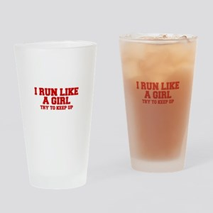 I-run-like-a-girl-FRESH Drinking Glass