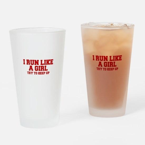 I-run-like-a-girl-FRESH Drinking Glass