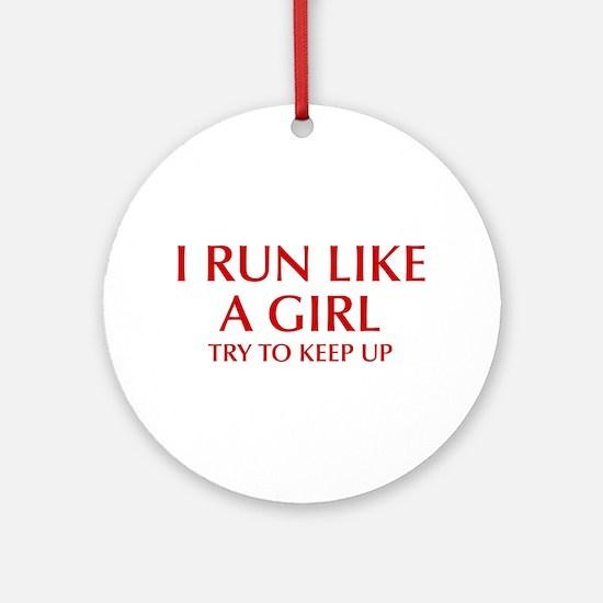 I-run-like-a-girl-OPT Ornament (Round)