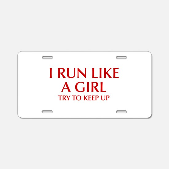 I-run-like-a-girl-OPT Aluminum License Plate