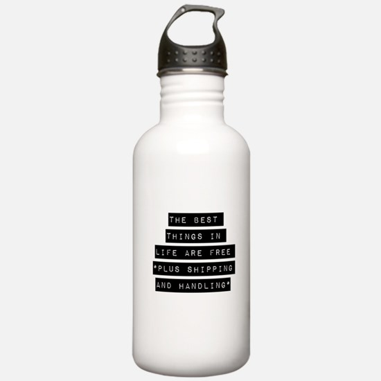 The Best Things In Life Are Free Water Bottle