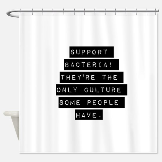 Support Bacteria Shower Curtain
