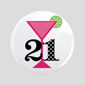 """21st Birthday Pink Cocktail 3.5"""" Button"""