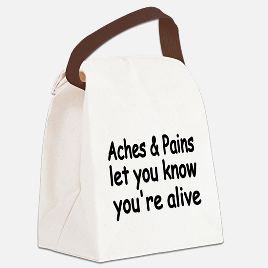 Aches Pains let you know youre alive Canvas Lunch