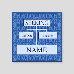 "Genealogy Ancestor Seeking Square Sticker 3"" x 3"""