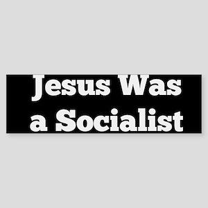 Jesus Was a Socialist Bumper Sticker