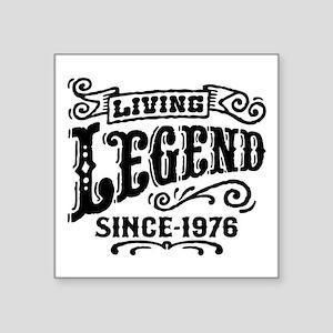 "Living Legend Since 1976 Square Sticker 3"" x 3"""