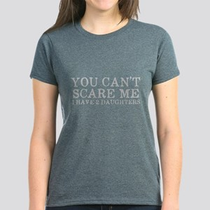 You Cant Scare Me I have 2 Da Women's Dark T-Shirt