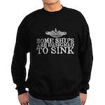 Some Ships Are Designed to Sink Sweatshirt (dark)