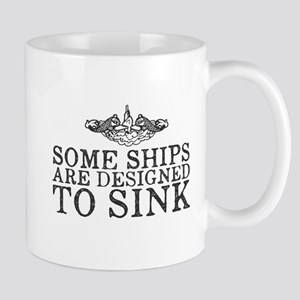 Some Ships Are Designed to Sink Mug