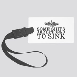 Some Ships Are Designed to Sink Large Luggage Tag