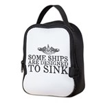 Some Ships Are Designed to Sink Neoprene Lunch Bag