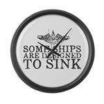 Some Ships Are Designed to Sink Large Wall Clock