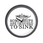 Some Ships Are Designed to Sink Wall Clock