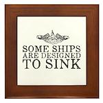 Some Ships Are Designed to Sink Framed Tile