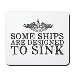 Some Ships Are Designed to Sink Mousepad