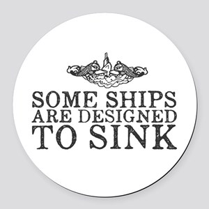 Some Ships Are Designed to Sink Round Car Magnet