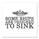 Some Ships Are Designed Square Car Magnet 3
