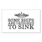 Some Ships Are Designed Sticker (Rectangle 10 pk)