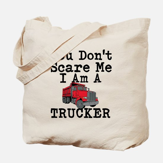 You Cant Scare Me I Am A Trucker Tote Bag
