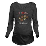 I Love Muffins Long Sleeve Maternity T-Shirt