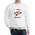 I Love Muffins Sweatshirt