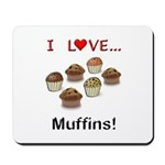 I Love Muffins Mousepad