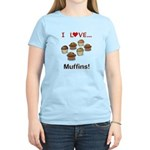 I Love Muffins Women's Light T-Shirt