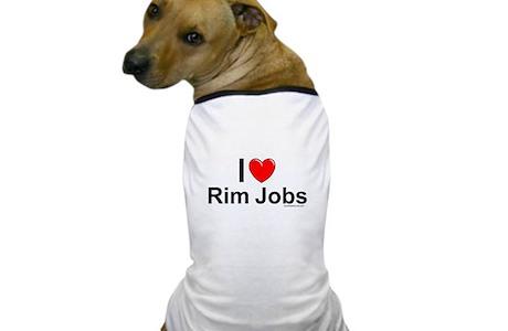 Rim Jobs Dog T Shirt