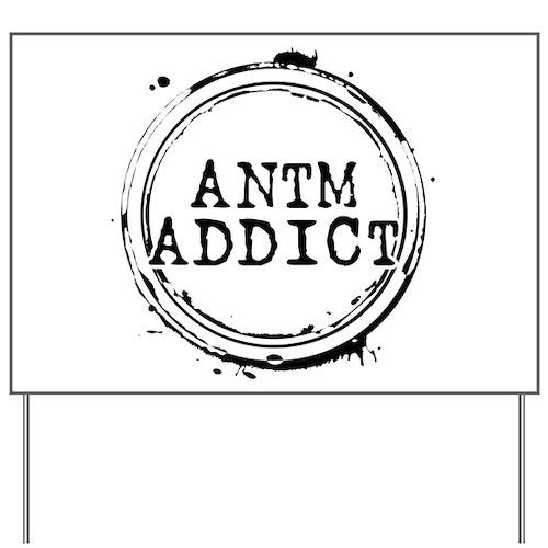 ANTM Addict Yard Sign