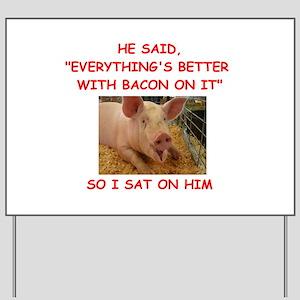 pig humor Yard Sign