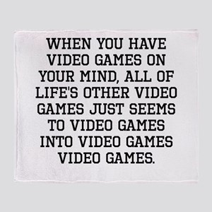 When You Have Video Games On Your Mind Throw Blank