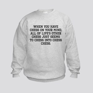 When You Have Chess On Your Mind Sweatshirt