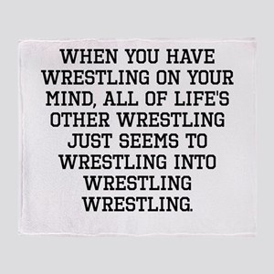 When You Have Wrestling On Your Mind Throw Blanket
