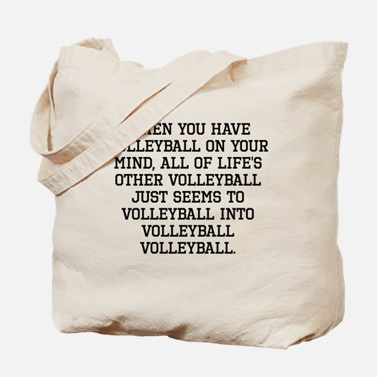 When You Have Volleyball On Your Mind Tote Bag