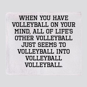When You Have Volleyball On Your Mind Throw Blanke