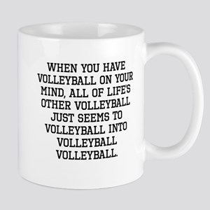 When You Have Volleyball On Your Mind Mugs