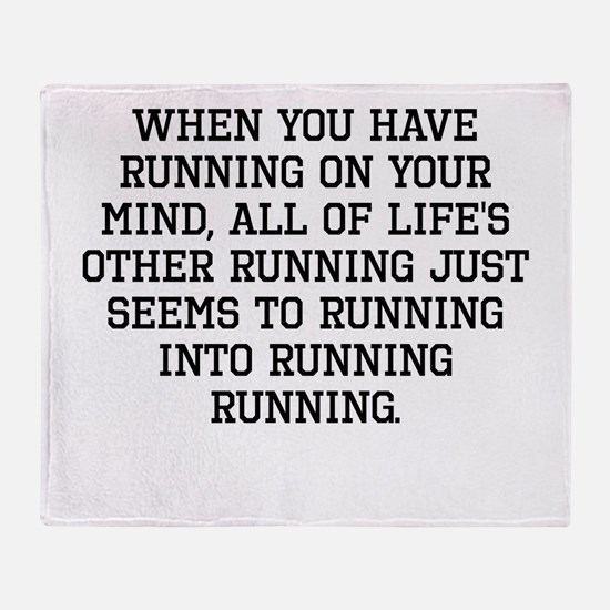 When You Have Running On Your Mind Throw Blanket