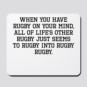 When You Have Rugby On Your Mind Mousepad