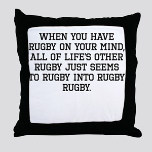 When You Have Rugby On Your Mind Throw Pillow